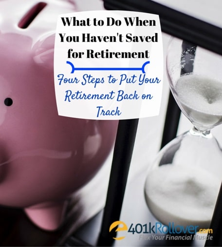 you have not saved enough for retirement