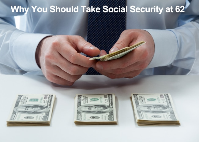 why-you-should-take-social-security-at-62